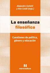 LA ENSEÑANZA FILOSÓFICA Alejandro Cerletti y Ana Couló (orgs.)